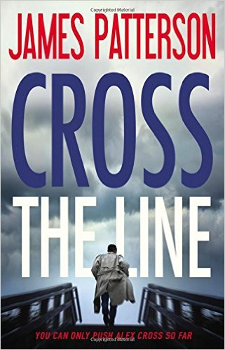 Cross the Line, James Patterson, Books on the New York Times Best Sellers List